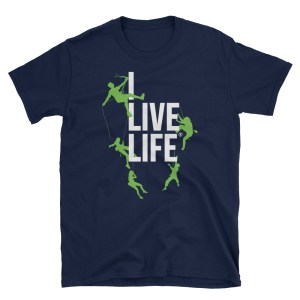 Rock Climbing T shirt | I Live Life Mountain