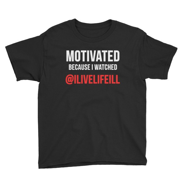 Motivated Because I Watched ilivelifeill Black Youth Short Sleeve Tshirt