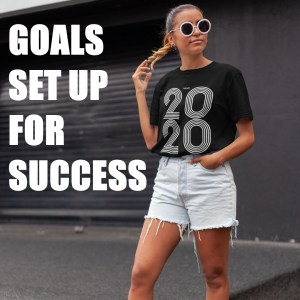 Goals Set Up For Success in 2020. A blog post on ilivelifeill.com