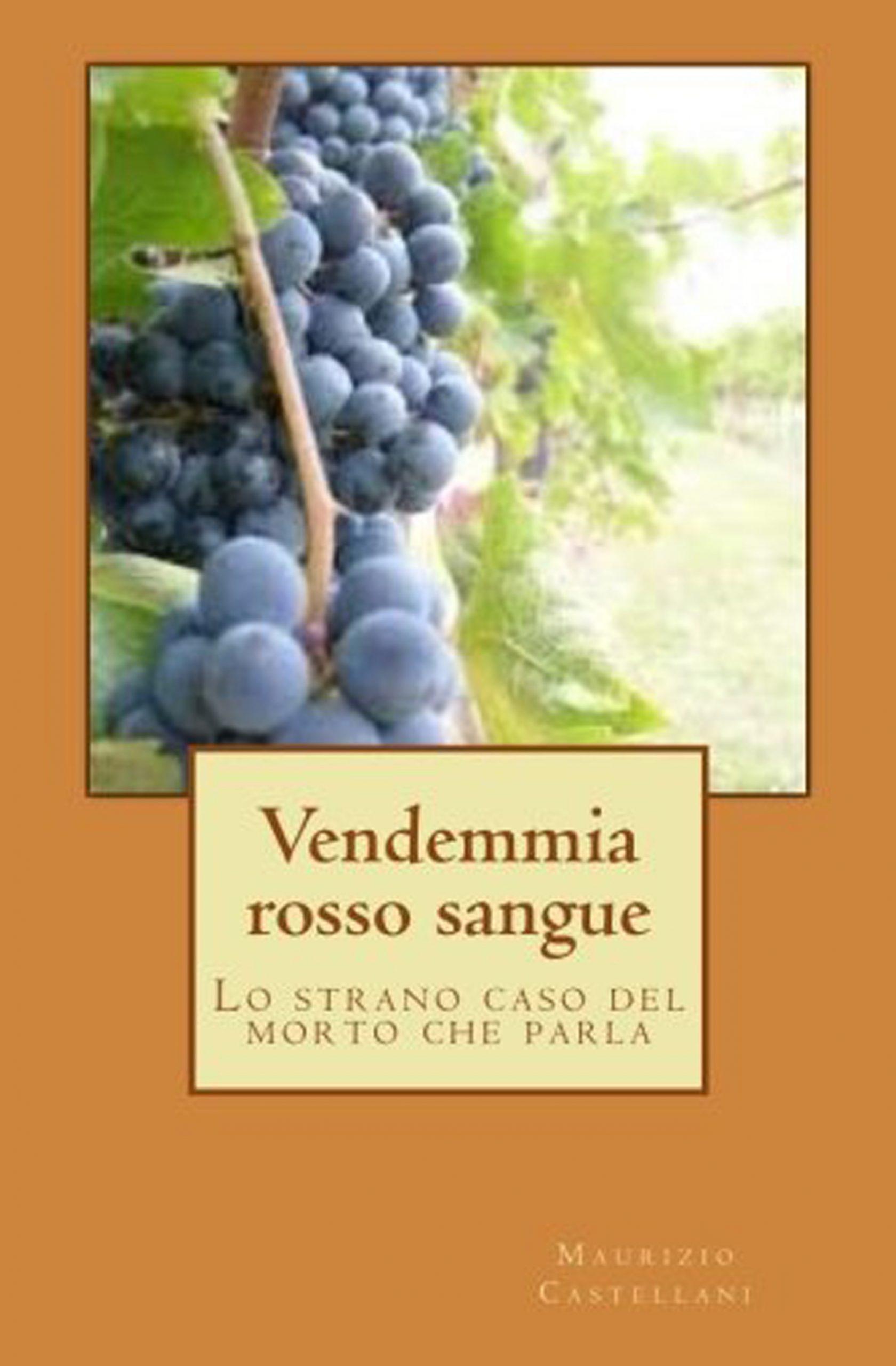 Recensione libro:Vendemmia Rosso Sangue: Lo Strano Caso Del Morto Che Parla.