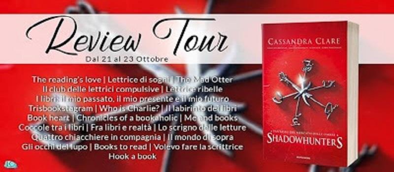 """Review Tour """" Fantasmi del mercato delle ombre Shadowhunters"""" di Cassandra Clare"""