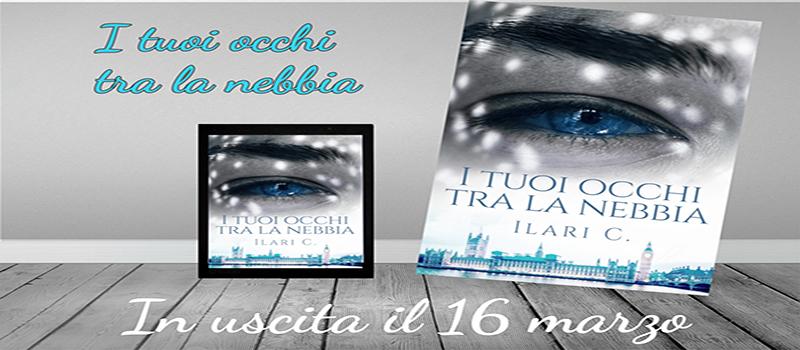 """Cover Reveal """"I tuoi occhi tra la nebbia"""" di Ilari C."""