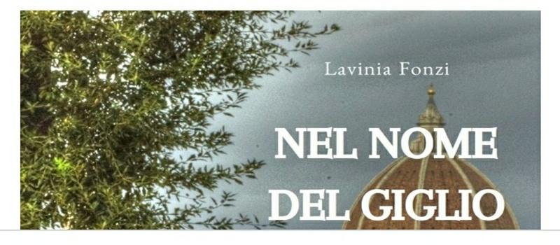 """Segnalazione libro """"Nel nome del Giglio"""" di  Lavinia Fonzi"""