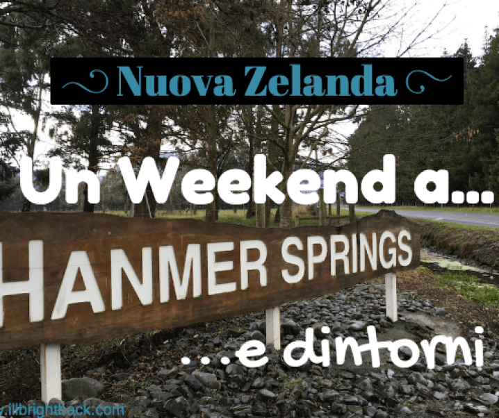 Hanmer Springs: un weekend in Nuova Zelanda