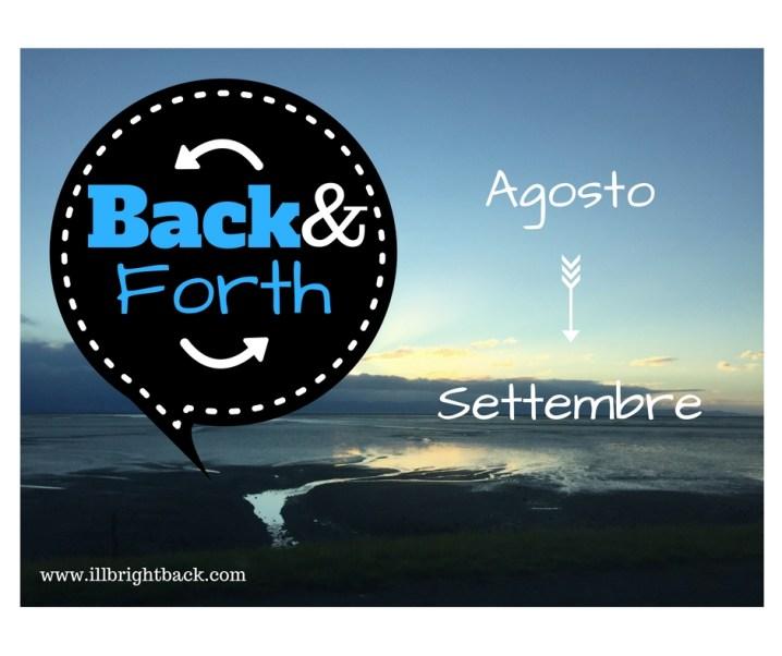 Back&Forth: Agosto —> Settembre