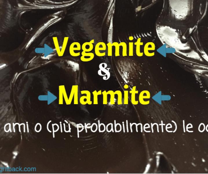 Vegemite e Marmite: le ami o (più probabilmente) le odi