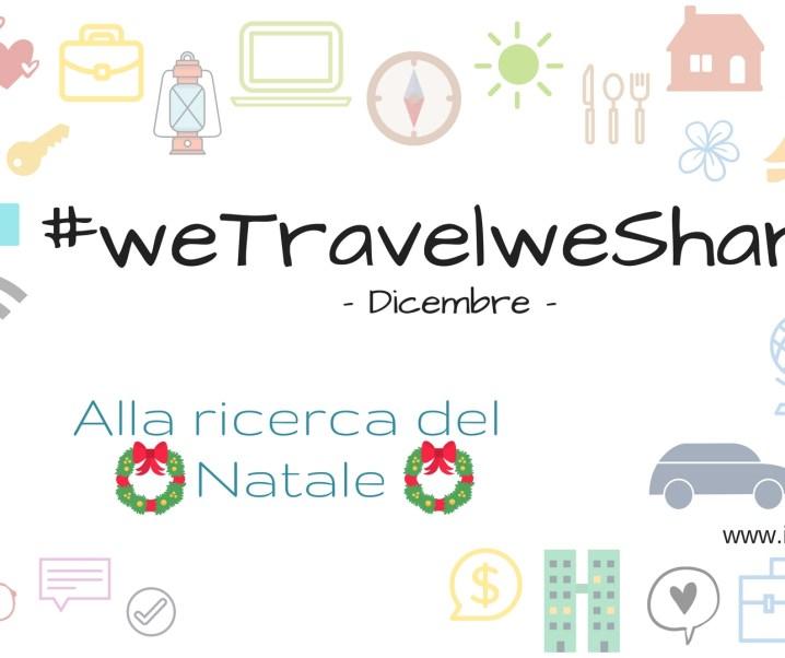 #wetravelweshare – Alla ricerca del Natale