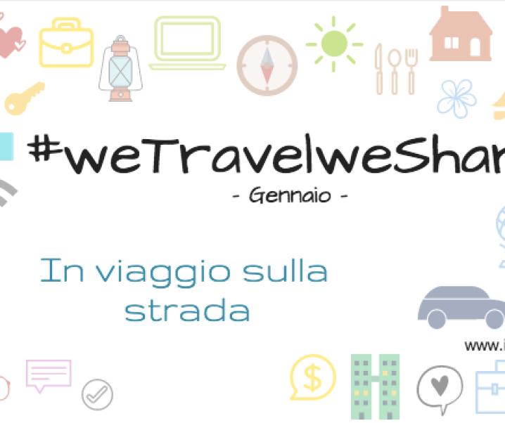 #wetravelweshare – In viaggio sulla strada