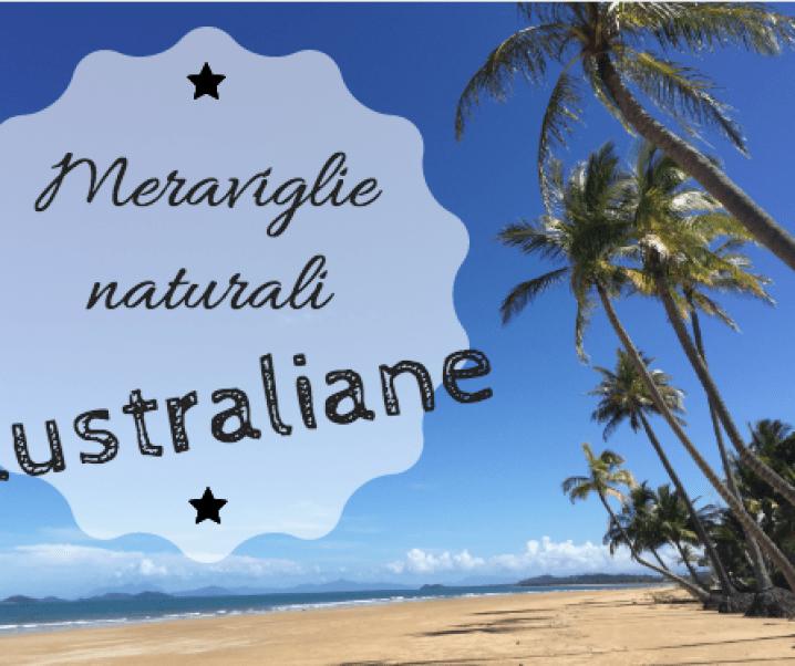 Le meraviglie naturali australiane…secondo me