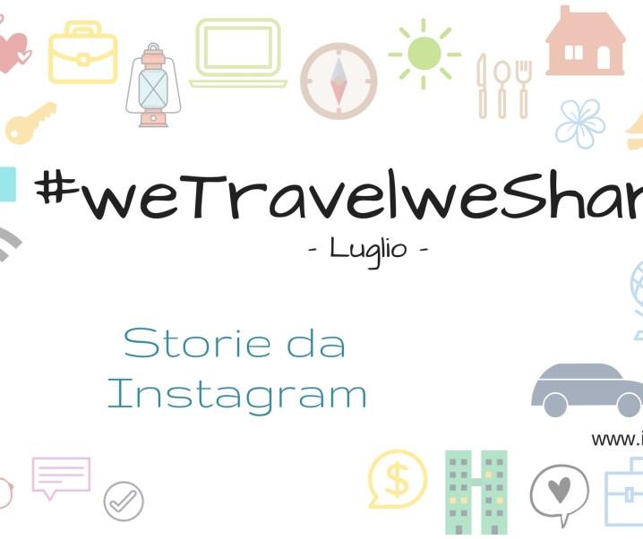 #wetravelweshare – Storie da Instagram