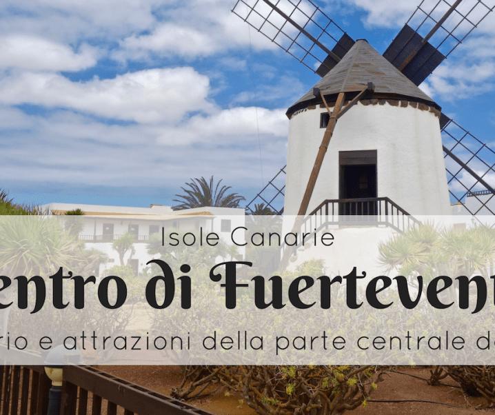 Itinerario di Fuerteventura: la parte centrale dell'isola
