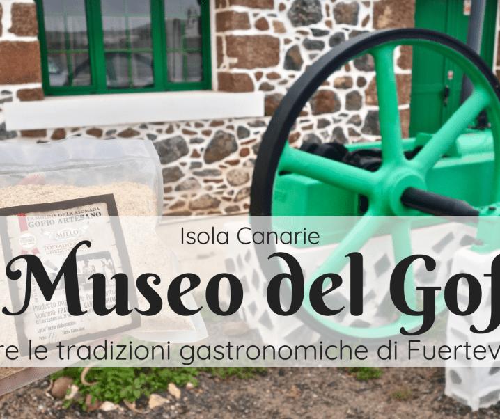 Il Museo del Gofio a Fuerteventura: tipicità e tradizione