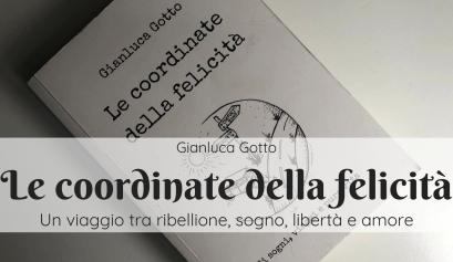 Le coordinate della felicità di Gianluca Gotto