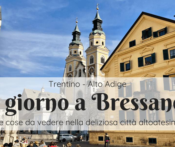 Bressanone: cosa vedere in un giorno nella città altoatesina