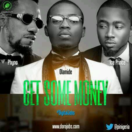 DOWNLOAD Ice Prince, Phyno & Olamide – GetSome Money MP3