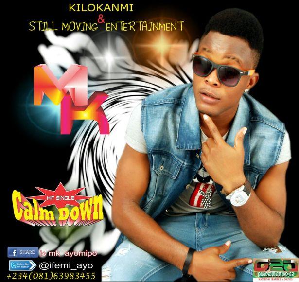 MUSIC | kilokanmi & Still Moving Entertainments Present: M.k – Calm Down