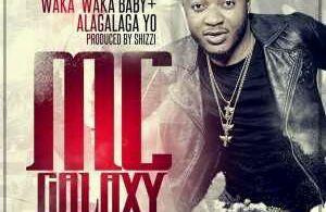 MUSIC | Mc Galaxy – Waka Waka Baby + Alagalaga Yo