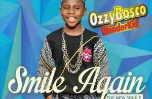 MUSIC | Ozzy Bosco – Smile Again