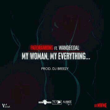 VIDEO + AUDIO | Patoranking – My Woman My Everything ft. Wande Coal