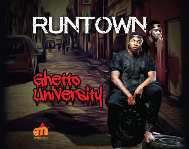 "MUSIC | Runtown – ""Ghetto University"" + ""Lagos To Kampala"" ft. Wizkid"