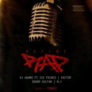 MUSIC | VJ Adams ft. M.I , Ice Prince , Vector & Sound Sultan – Define Rap