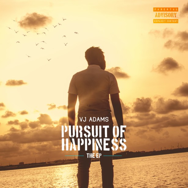 VJ Adams Releases Ep Track List 'Pursuit Of Happiness' Featuring Chidinma, May D and More
