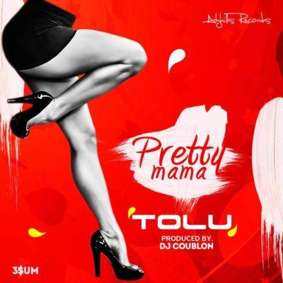 """TOLU – """"Pretty Mama"""" (Prod. By DJ Coublon)"""