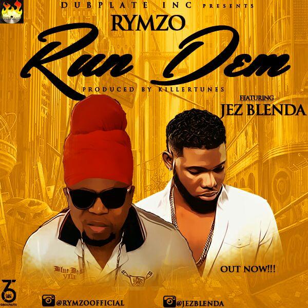 Rymzo – Run Dem ft. Jez Blenda (Prod. by Killertunes)