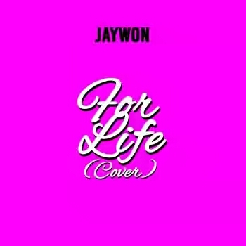 DOWNLOAD: Jaywon – For Life (Runtown Cover)