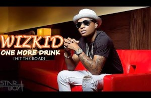 VIDEO + AUDIO   Wizkid – One More Drink (Hit The Road)