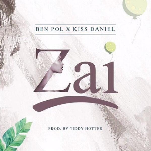 DOWNLOAD MP3: Kiss Daniel & Ben Pol – Zai