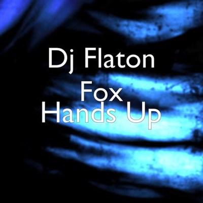 DOWNLOAD MP3: DJ Flaton Fox – Hands Up Ft. Mapez, Rig & Dicla Burity