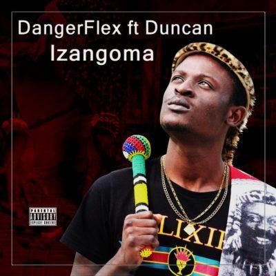 MP3: DangerFlex – Izangoma ft. Duncan