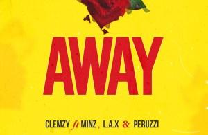 MUSIC | Clemzy Ft. L.A.X & Peruzzi – Away