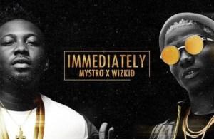 VIDEO | Mystro x Wizkid – Immediately