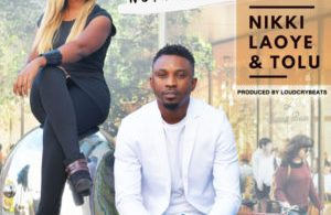 MUSIC | Nikki Laoye & Tolu – Nothing Without You