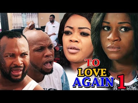 DOWNLOAD: To Love Again Season 1 – (New Movie) 2018 Latest Nigerian Nollywood Movie