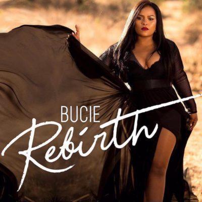 DOWNLOAD: Bucie – Rebirth [Full Album] (All Songs/Tracks) & Zip