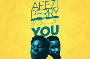 DOWNLOAD: Afezi Perry ft. Sarkodie – You  (mp3)