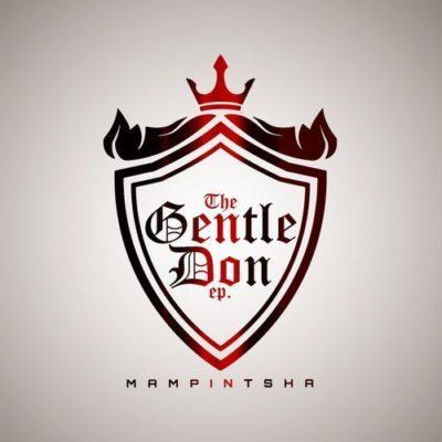 """DOWNLOAD: Mampintsha – The Gentle Don """"EP"""" (Full Album & Zip)"""