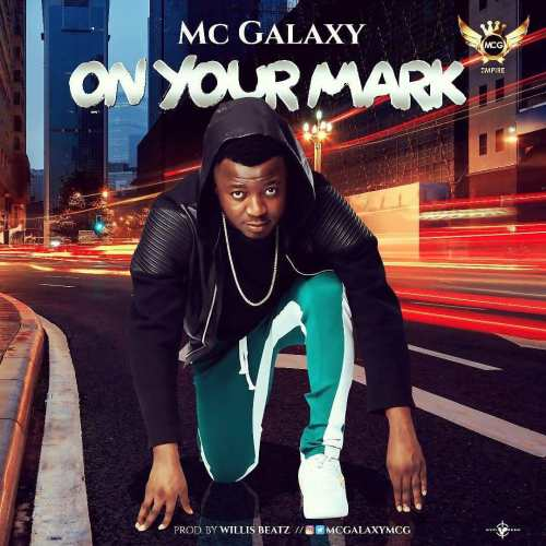 DOWNLOAD: MC Galaxy – On Your Mark (mp3)
