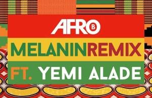 LYRICS: Afro B ft. Yemi Alade – Melanin (Remix)