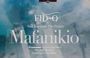 DOWNLOAD: Fid Q ft. Barakah The Prince – Mafanikio (mp3)