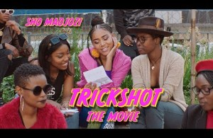 VIDEO: Sho Madjozi – Trickshot (Short Film)