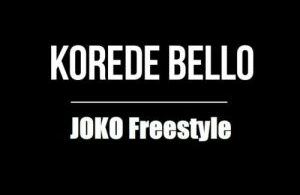 "INSTRUMENTAL + Hook: Korede Bello – ""Joko (Freestyle Competition)"" + Win 500k"