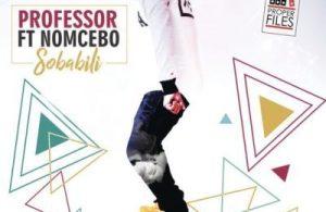 DOWNLOAD: Professor ft. Nomcebo – Sobalili (mp3)