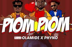 DOWNLOAD: DJ Prince ft. Olamide, Phyno – Piom Piom (mp3)