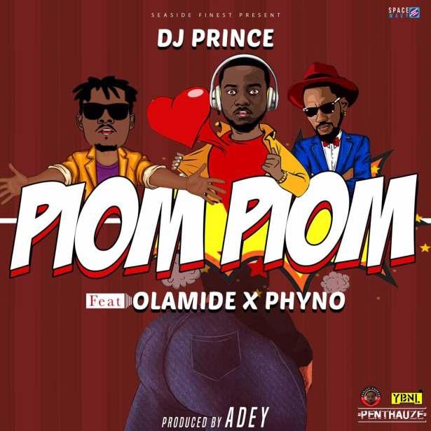 DOWNLOAD: DJ Prince ft. Olamide, Phyno – Piom Piom (mp3)