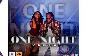 DOWNLOAD: F.A ft. Ice Prince – One Night (mp3)