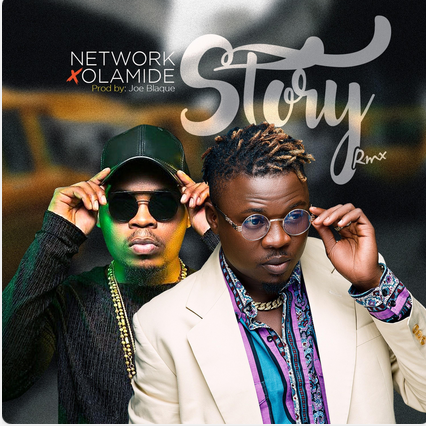 DOWNLOAD: Network Ft. Olamide – Story (Remix) mp3